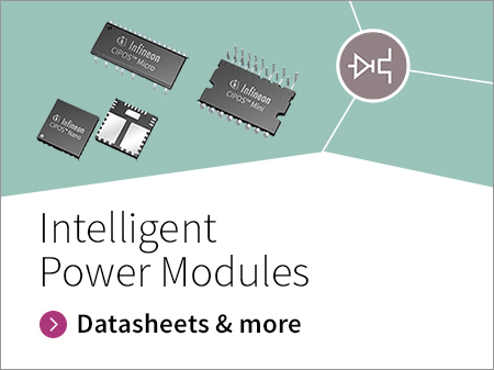 CIPOS™ Intelligent Power Modules in different packages, voltage and current classes.