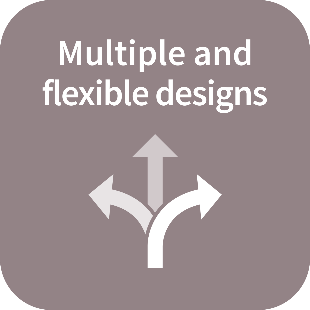 Multiple and flexible designs
