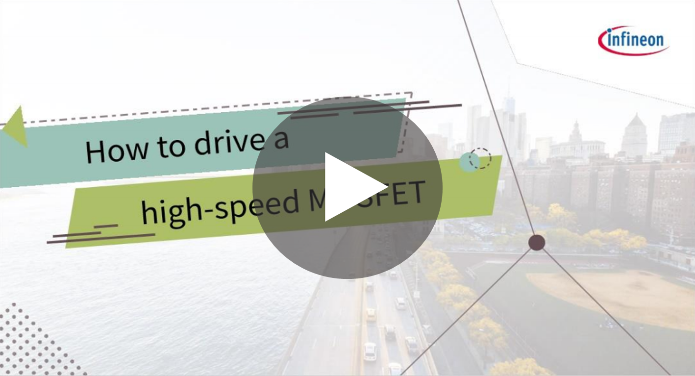 Infineon's training - How to drive a high-speed power MOSFET