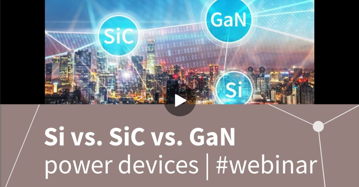 Infineon on demand webinar Si, SiC or GaN?